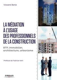 La médiation à lusage des professionnels de la construction - BTP, immobilier, architecture, urbanisme.pdf