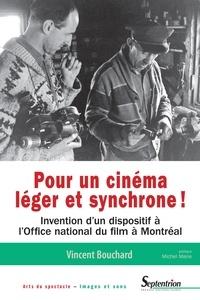 Vincent Bouchard - Pour un cinéma léger et synchrone ! - Invention d'un dispositif à l'Office national du film à Montréal.