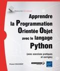 Vincent Boucheny - Apprendre la Programmation Orientée Objet avec le langage Python (avec exercices pratiques et corrigés).