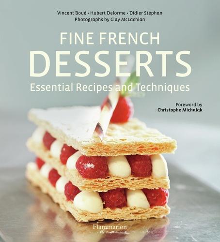 Vincent Boué - Fine French Desserts - Essential Recipes and Techniques.