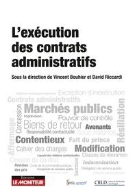 Vincent Bouhier et David Riccardi - L'exécution des contrats administratifs.