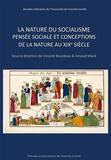 Vincent Bourdeau et Arnaud Macé - La nature du socialisme - Pensée sociale et conceptions de la nature au XIXe siècle.
