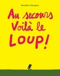 Vincent Bourgeau et Cédric Ramadier - Au secours voilà le loup !.