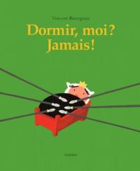 Vincent Bourgeau - Dormir, moi ? Jamais !.