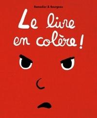 Le livre en colère ! - Vincent Bourgeau |