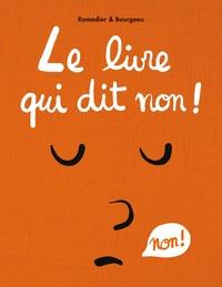 Vincent Bourgeau et Cédric Ramadier - Le livre qui dit non !.