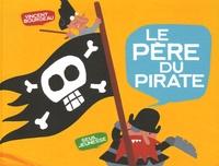 Vincent Bourgeau - Le père du pirate.