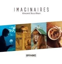 Vincent Bourilhon - Imaginaires.