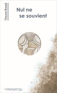 Vincent Boutal - Nul ne se souvient.