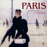 Vincent Bouvet - Paris - La Belle Epoque, les années folles, les années trente.
