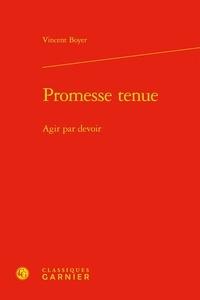 Vincent Boyer - Promesse tenue - Agir par devoir.