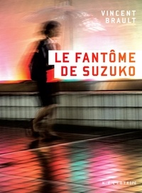 Vincent Brault - Le fantôme de Suzuko.