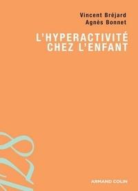 Vincent Bréjard et Agnès Bonnet - L'hyperactivité chez l'enfant.
