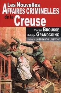 Vincent Brousse et Philippe Grandcoing - Les nouvelles affaires criminelles de la Creuse.