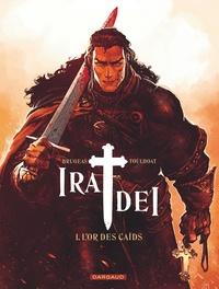 Vincent Brugeas et Ronan Toulhoat - Ira Dei Tome 1 : L'or des caïds.