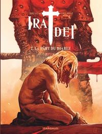 Vincent Brugeas et Ronan Toulhoat - Ira Dei Tome 2 : La part du diable.