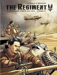 Vincent Brugeas et Thomas Legrain - The Regiment - L'Histoire vraie du SAS - tome 2 - Livre 2.