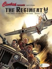 Vincent Brugeas et Thomas Legrain - The Regiment - The True Story of the SAS Book 3.
