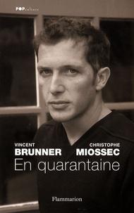Vincent Brunner et Christophe Miossec - En quarantaine.