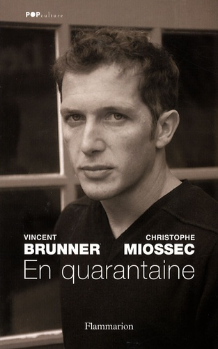 Vincent Brunner et Christophe Miossec - En quarantaine.