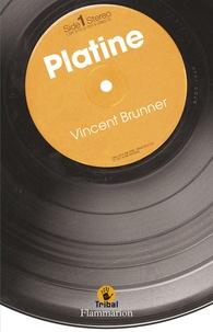 Vincent Brunner - Platine.