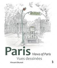 Vincent Brunot - Paris, Vues dessinées - Vues dessinées.