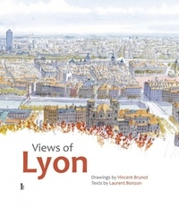 Vincent Brunot et Laurent Bonzon - Views of Lyon.