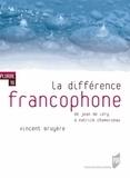 Vincent Bruyère - Ladifférencefrancophone - DeJeandeLéryàPatrickChamoiseau.
