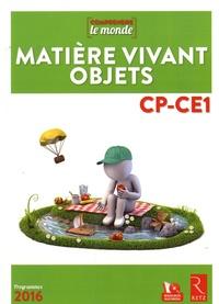 Vincent Bugeat et Daniel Delettre - Matière vivant objets CP-CE1 - Livre du professeur. 1 DVD