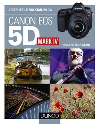 Vincent Burgeon - Obtenez le maximum du Canon EOS 5D Mark IV.