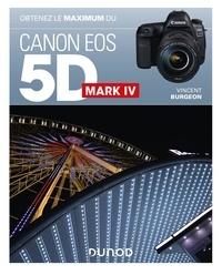Vincent Burgeon - Obtenez le maximum du Canon EOS 5D Mark IV.