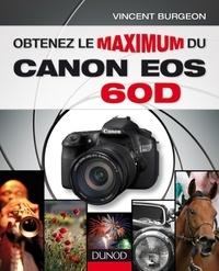 Vincent Burgeon - Obtenez le maximum du Canon EOS 60D.
