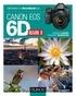 Vincent Burgeon et Ronan Loaëc - Obtenez le maximum du Canon EOS 6D Mark II.