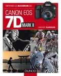 Vincent Burgeon - Obtenez le maximum du Canon EOS 7D Mark II.