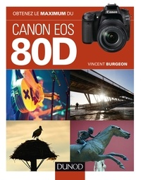 Vincent Burgeon - Obtenez le maximum du Canon EOS 80D.