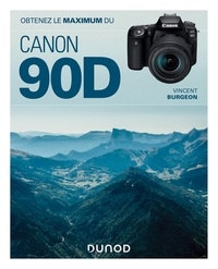 Télécharger des livres audio pour allumer le feu Obtenez le maximum du Canon EOS 90D 9782100811298 par Vincent Burgeon (Litterature Francaise)