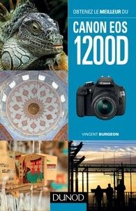 Vincent Burgeon - Obtenez le meilleur du Canon EOS 1200D.