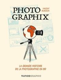 Vincent Burgeon - Photographix - La grande histoire de la photographie en BD.