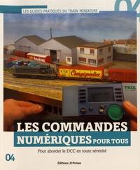 Vincent Burgun - Les commandes numériques pour tous - Pour aborder le DCC en toute sérénité.