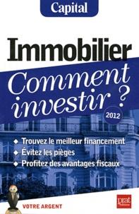 Vincent Bussière et Eric Giraud - Immobilier, comment investir ?.