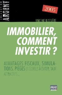 Téléchargez un livre audio gratuit aujourd'hui Immobilier, comment investir ? ePub PDB MOBI par Vincent Bussière 9782858907458