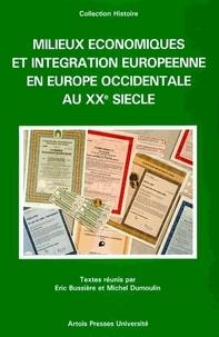 Vincent Bussière et  Dumoulin - Milieux économiques et intégration européenne en Europe occidentale au XXe siècle - [colloque, Arras, décembre 1996.