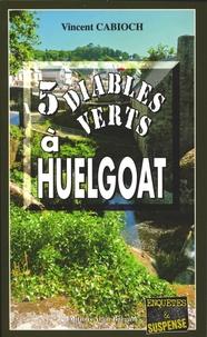 Vincent Cabioch - 5 diables verts à Huelgoat.