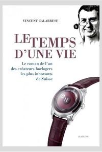 Le temps dune vie - Le roman de lun des grands créateurs horlogers les plus innovants de Suisse.pdf