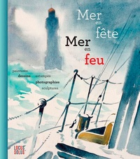 Vincent Campredon et Jacques Rohaut - Mer en fête, mer en feu - 45e salon de la Marine.