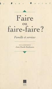 Vincent Caradec et Guido de Ridder - Faire ou faire-faire ? - Famille et services.