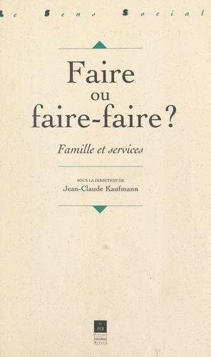 Faire ou faire-faire ?. Famille et services