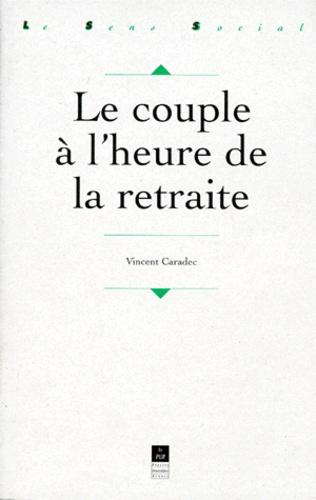 Vincent Caradec - Le couple à l'heure de la retraite.