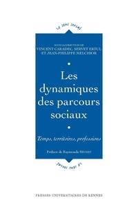 Vincent Caradec et Servet Ertul - Les dynamiques des parcours sociaux - Temps, territoires, professions.