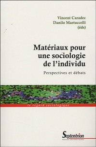 Vincent Caradec et Danilo Martuccelli - Matériaux pour une sociologie de l'individu - Perspectives et débats.